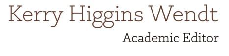 Kerry Higgins Wendt, Academic Editor